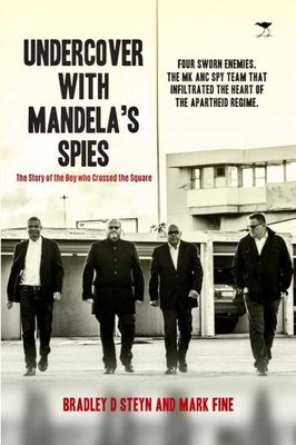 Undercover With Mandela's Spies
